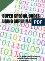 Super Special Codes Using Super Matrices, by W. B. Vasantha Kandasamy, Florentin Smarandache, K. Ilanthenral