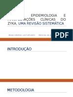 História, Epidemiologia e Manifestações Clínicas Do Zyka