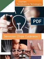 Examen ITR Servicios Chips Cutaneos