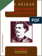 Castro Alves e o Reino de Eros - Cid Seixas
