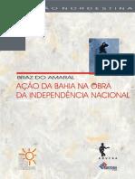 AMARAL Braz Do_Acao Da Bahia Na Obra Da Independencia Nacional