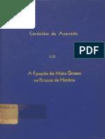A Epopéa de Mato Grosso No Bronze Da História - Cap Cordolino de Azevedo 1926