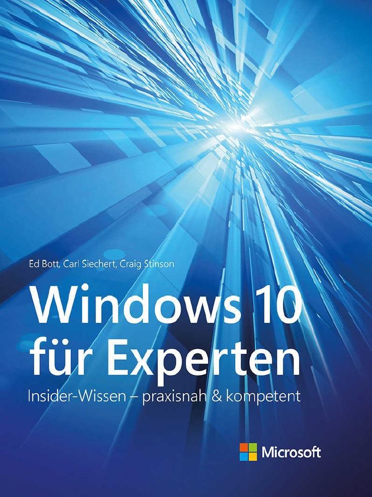 Windows 10 Für Experten (Microsoft Press) Insider-Wissen - Praxisnah ...