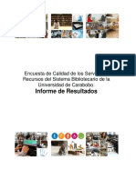 Encuesta de Calidad de los Servicios y Recursos del Sistema Bibliotecario de la Universidad de Carabobo. Informe de Resultados