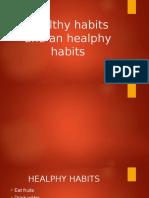 Healthy Habits and Un Healphy Habits