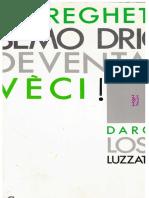 D L Luzzatto - Ostregueta Semo Drio Deventar Veci [170 Pps][1a Ed][1989]