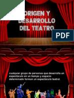 Origen y Desarrollo Del Teatro