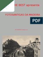 Fotos Antigas da Madeira