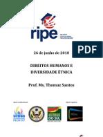 RIPE - 26 de Junho de 2010 - Direitos Humanos e Diversidade Etnica