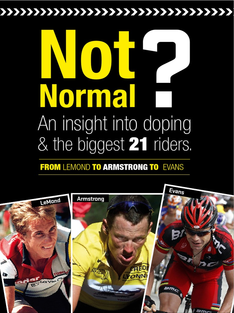 d6826c7b7 Not Normal  An insight into doping and the biggest 21 riders.