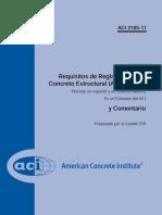 Comite ACI 318_11, 2011, Requisitos de Reglamentación Para Concreto Estructural (ACI 318S-05) y Comentario, Farmigton Hills, Michigan, USA