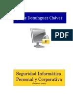 Seguridad Informática  Personal y  Personal y Corporativa (Primera parte) (Primera parte)