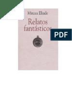 Eliade Mircea - Relatos Fantasticos