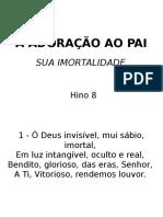 008 - ADORAÇÃO AO PAI-Sua Imortalidade.ppsx