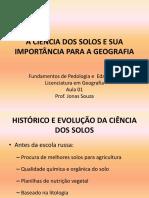 Aula 1 - A Ciência Dos Solos e Sua Importância Para a Geografia