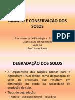 Aula 4 - Degradação, Manejo e Conservação de Solos