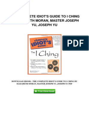 THE COMPLETE IDIOT'S GUIDE TO I CHING BY ELIZABETH MORAN