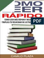 Como Leer Rapido_ Como Leer Mas Rapido y Recordarimiento Personal (Spanish Edition) - Camilo Plaza