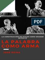 Palabra Como Arma. La Construccion de Hitler Comorador de Exito. (Spanish Edition), La - UNKNOWN