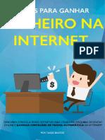 3 Dicas Para Ganhar Dinheiro Na Internet