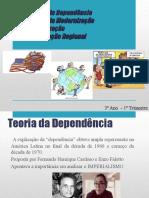 Teoria Da Dependência, Da Modernização e Globalização, Integração Regional- 3ºano