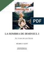 LA SOMBRA DE IRMINSUL (I)  El Ocaso de los Celtas, de Jezabel S. Calvin