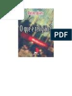 Rubens Alves - O Que e Religiao