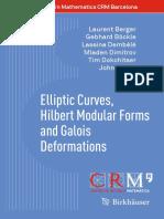 (Advanced Courses in Mathematics - CRM Barcelona) Laurent Berger, Gebhard Böckle, Lassina Dembélé, Mladen Dimitrov, Tim Dokchitser, John Voight (Auth.)-Elliptic Curves, Hilbert Modular Forms and Galoi