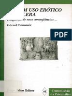 Do Bom Uso Erótico Da Cólera - Gérard Pommier