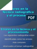 7. ERRORES EN LA TÉCNICA RADIOGRÁFICA Y EL PROCESO.