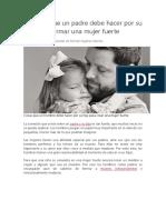 14 Cosas Que Un Padre Debe Hacer Por Su Hija Para Formar Una Mujer Fuerte