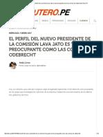 -El Perfil Del Nuevo Presidente de La Comisión Lava Jato Es Tan Preocupante Como Las Coimas de Odebrecht _ Útero