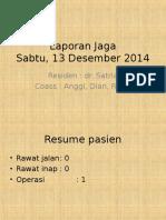 Laporan Jaga 13 Desember 2014