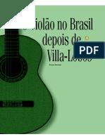 O Violão No Brasil Depois de Villa-Lobos- Zanon