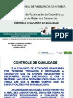 Boas Práticas de Fabricação de Cosméticos, Produtos de Higiene e Saneantes GERÊNCIA DE INSPEÇÃO E CERTIFICAÇÃO DE MEDICAMENTOS, INSUMOS FARMACÊUTICOS E PRODUTOS (GIMEP) COORDENAÇÃO DE INSUMOS FARMACÊUTICOS, SANEANTES E COSMÉTICOS MARCOS ANTONIO GOMES SÃO PAULO - SP JUNHO /2013 CONTROLE E GARANTIA DA QUALIDADE