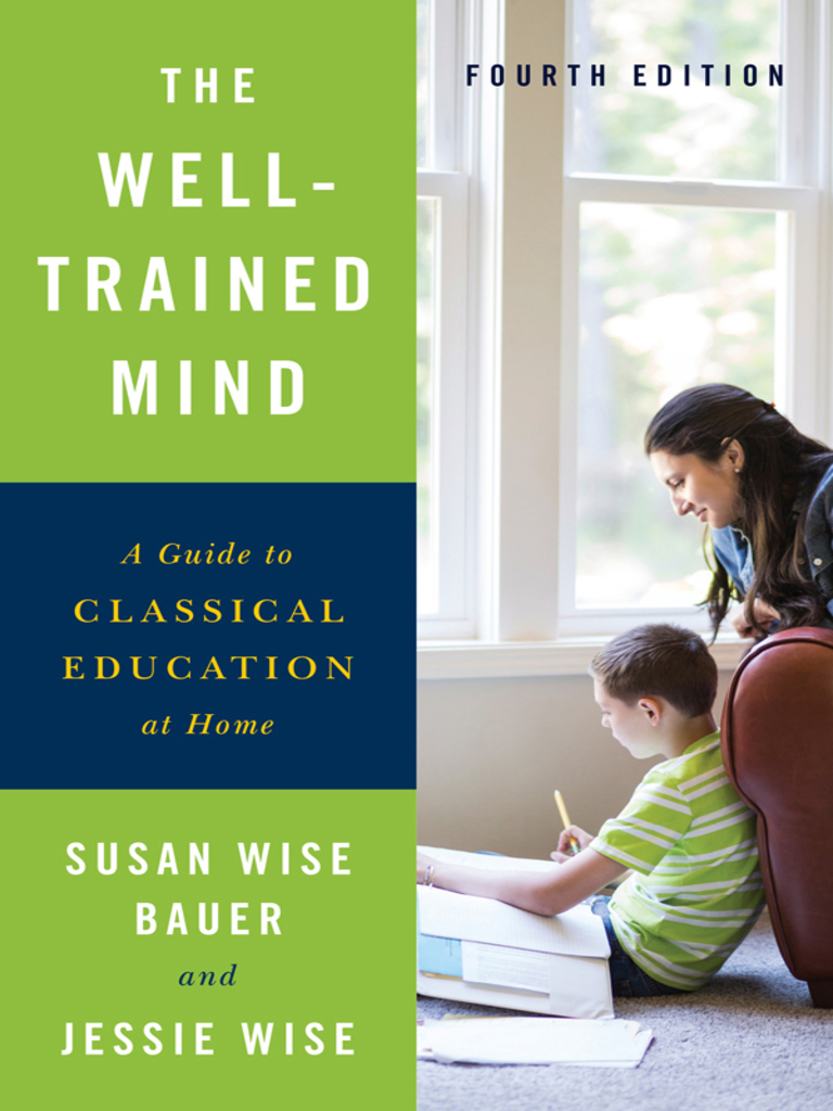 The well trained mind a guide to classical education at home the well trained mind a guide to classical education at home homeschooling curriculum fandeluxe Choice Image