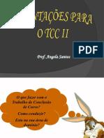 Apresentacao Oficina TCC II (Profa Angela Santos)