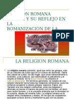 Religion Romana y Su Reflejo en La Romanizacion