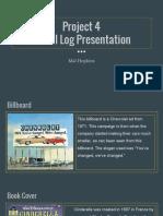 mals visual log presentation-project 4