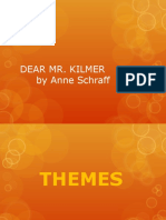 THEMES Dear Mr Kilmer