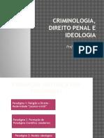 Criminologia, Direito Penal e Ideologia