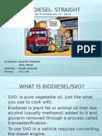 Biodiesel- Straight Vegetable Oil
