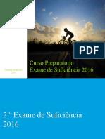 Curso Preparatório - Exame de Suficiência 2º Semestre 2016 - SEM RESPOSTAS (1)