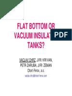 Flat Bottom or Vacuum Insulated Tanks