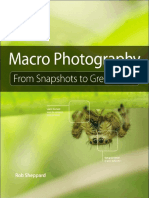 Macro Photography From Snapshots to Great Shots by Rob Sheppard