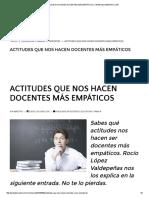 ACTITUDES QUE NOS HACEN DOCENTES MÁS EMPÁTICOS – WEB DEL MAESTRO CMF.pdf