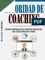 Autoridad de Coaching_ Como Empezar Su Propio NegCoaching en Linea (Spanish Edition) - Terry Pitts