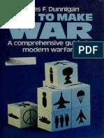 How to Make War a Comprehensive Guide to Modern Warfare