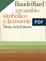 BAUDRILLARD, Jean, El Intercambio Simbolico y La Muerte