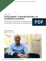 """George Kembel_ """"Se Aprende Haciendo, y No Escuchando a Un Profesor"""" _ Economía _ EL PAÍS"""